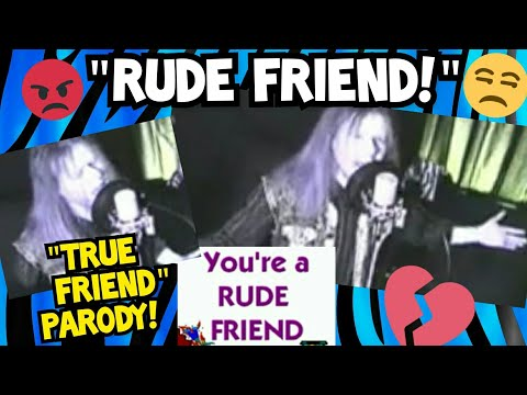 Rude Friend!  (hannah Montana 'true Friend' Parody!) video