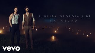 Florida Georgia Line - Colorado (Audio)