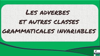 Les adverbes et les autres classes grammaticales invariables