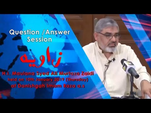 Q & A Session | Zavia - Current Affairs Analysis | Maulana Syed Ali Murtaza Zaidi | 10 January 2019
