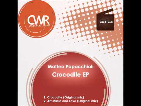 Official - Matteo Papacchioli 'Crocodile EP' [Crossworld Records]