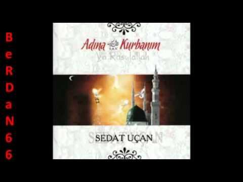 Sedat Ucan - Zikredeyim (Kurbanim Ya Rasulallah Yeni Album 2010).flv