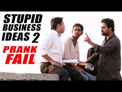 Prank FAIL - Stupid Business Ideas Part 2 | Baap Of Bakchod | Pranks In India