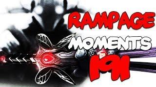 Dota 2 Rampage Moments Ep 191