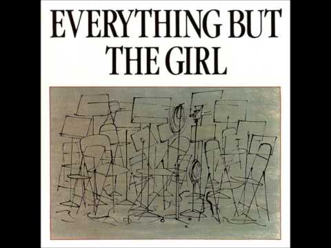 Everything But The Girl - Never Could Have Been Worse