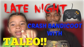 LATE NIGHT CRASH BANDICOOT WITH TALEO!! ( SUBSCRIBE NOW!!)
