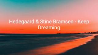 Hedegaard & Stine Bramsen - Keep Dreaming (Lyrics)