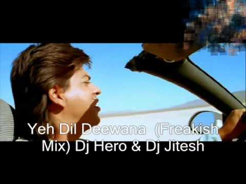 Yeh Dil Deewana _Mix By_DjVDjMoazzam_ Dj Hero & Dj Jitesh (Freakish...