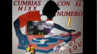 FULL  CUMBIAS  MIXX   DJ.  EDU.wmv