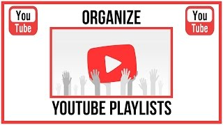 How To Organize Your Videos In YouTube Playlists - YouTube Tutorial
