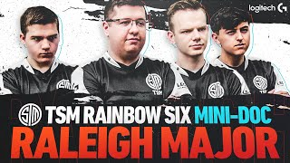 TSM R6 Raleigh Major | MINI-DOCUMENTARY