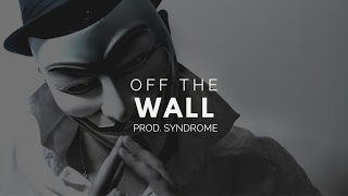 FREE Rap Beat / Off The Wall (Prod. By Syndrome)