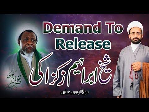 Demand To Release Sheikh Ibrahim Zakzaki !! | Maulana Waseem Abbas | 4K