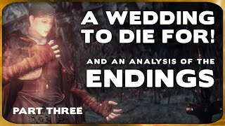 Souls Lore - Endings Explained and a Wedding to Die For! (Part 3)