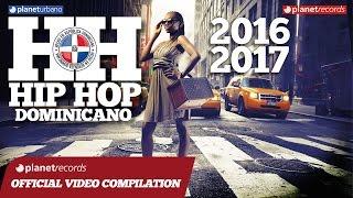 HIP HOP DOMINICANO 2016 - 2017 ► RAP LATINO MEGA MIX COMPILATION ► TODOS LOS EXITOS