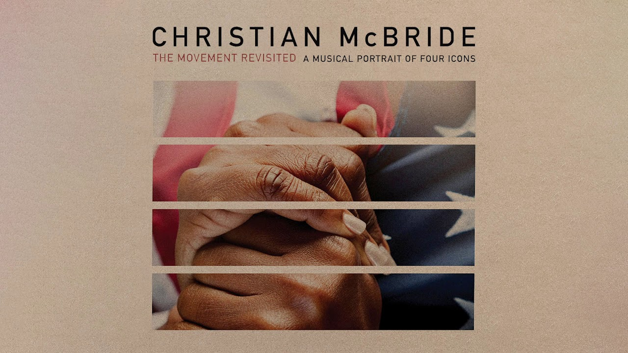 "Christian McBride - ""Soldiers (I Have a Dream)""の試聴音源を公開 新譜「The Movement Revisited: A Musical Portrait of Four Icons」2020年2月7日発売予定 thm Music info Clip"