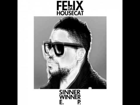 Felix Da Housecat - Sinner Winner (Green Velvet Remix)