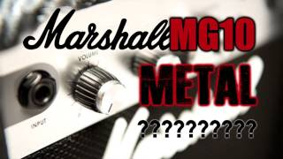 Marshall MG10 METAL ????