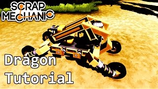Tutorial - Building The Dragon! | Scrap Mechanic