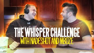 THE WHISPER CHALLENGE WITH NADESHOT