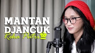 REKA PUTRI - MANTAN DJANCUK (Acoustic Version)