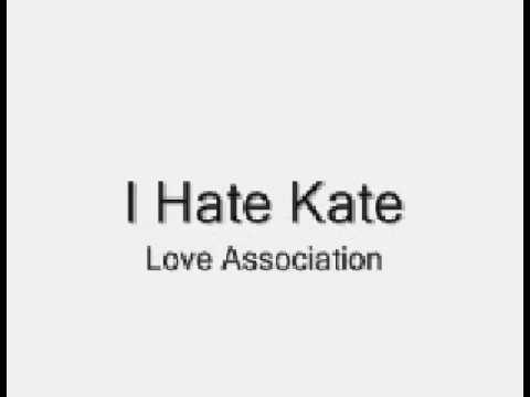 I Hate Kate - Love Association