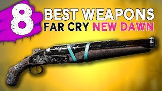 8 BEST Weapons of Far Cry New Dawn