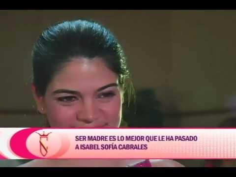 Ser madre es lo mejor que le ha pasado a Isabel Sofía Cabrales
