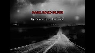 Dark Road Blues -  V/A
