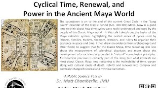 Time is Running Short! Cyclical Time, Renewal, and  Power in the Ancient Maya World