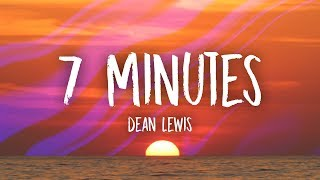 Download Lagu Dean Lewis - 7 Minutes (Lyrics) Gratis STAFABAND