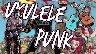 If Classic Punk Songs Were Written On A Ukulele!