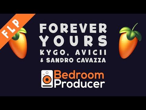 Kygo, Avicii & Sandro Cavazza - Forever Yours [REMAKE] FL Studio FLP