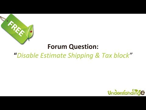 Magento How to Disable Estimate Shipping & Tax block - Forum Question