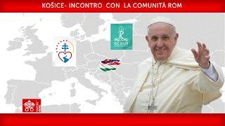 Košice- Incontro con la Comunità Rom, 14 settembre 2021, Papa Francesco