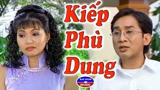 Cai Luong Kiep Phu Dung