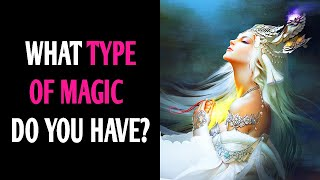 WHAT TYPE OF MAGIC DO YOU HAVE? Personality Test - Superpower Quiz