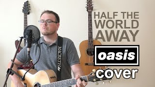 Half The World Away (Acoustic Oasis Cover)