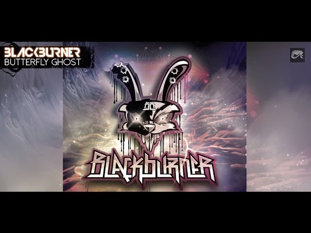 Blackburner- Butterfly Ghost (Official Audio)