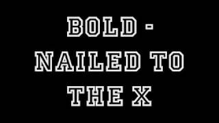 Watch Bold Nailed To The X video