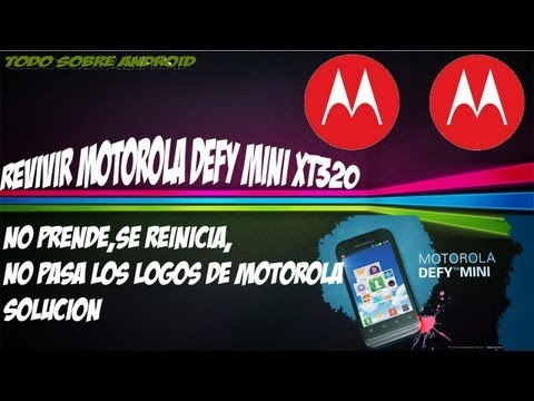 TUTORIAL | RECUPERAR MOTOROLA DEFY MINI (XT320) | no prende |  se reinicia | recuperar imei
