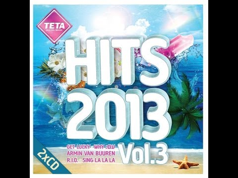 Hits 2013 Vol.3 CD1 (Official Release) TETA