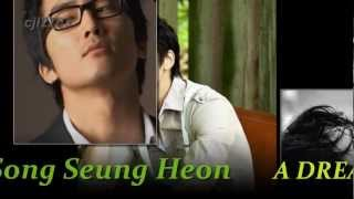 Song Seung Heon - A Dream