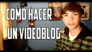 Como Hacer un Videoblog