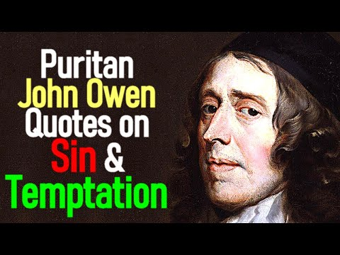 John Owen Quotes on Sin and Temptation ( Audio Reading with Text ) Christian Audio Readings by stack45ny playlist: http://www.youtube.com/playlist?list=PL742...
