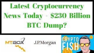 Latest Cryptocurrency News Today - $230 Billion BTC Dump?