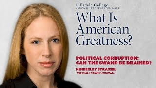 """Political Corruption: Can the Swamp Be Drained?"" - Kimberley Strassel"