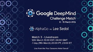 Match 3 - Google DeepMind Challenge Match: Lee Sedol vs AlphaGo
