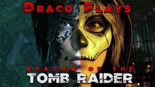 Let's Play Shadow of the Tomb Raider: Walkthrough Part 1 (Live Stream)