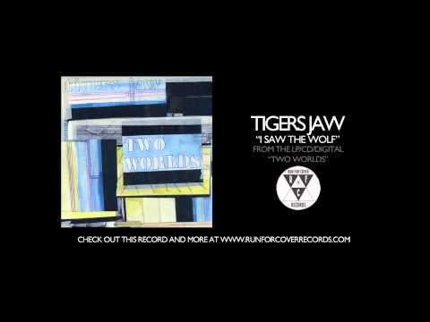Tigers Jaw - I Saw The Wolf